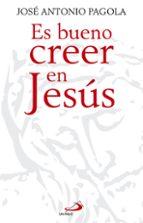 es bueno creer en jesus-jose antonio pagola elorza-9788428540827