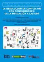 la resolución de conflictos con consumidores: de la mediación a las odr-inmaculada barral viñalsn-9788429020427