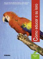 el nuevo libro de como educar a su loro mattie sue athan 9788430586127