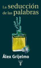la seducción de las palabras (ebook)-alex grijelmo garcia-9788430615827