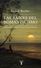 las raices del romanticismo isaiah berlin 9788430617227