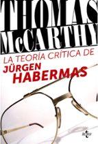 la teoría crítica de jürgen habermas thomas mccarthy 9788430957927