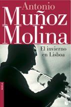 el invierno en lisboa (premio nacional narrativa 1988) antonio muñoz molina 9788432217227