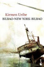 bilbao new york bilbao (premio nacional de narrativa 2009) kirmen uribe 9788432250927