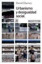 urbanismo y desigualdad social (6ª ed.) david harvey 9788432302527