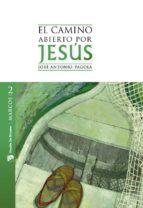 el camino abierto por jesus: marcos jose antonio pagola 9788433025227