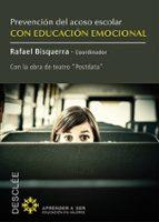 prevencion del acoso escolar con educacion emocional: con la bora de teatro postdata rafael (coord.) bisquerra 9788433026927