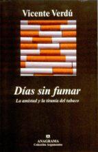 dias sin fumar vicente verdu 9788433913227