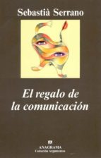 el regalo de la comunicacion sebastia serrano 9788433962027
