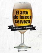 el arte de hacer cerveza guirec aubert 9788434211827