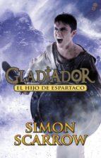 gladiador 3: el hijo de espartaco-simon scarrow-9788435041027