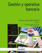 gestion y operativa bancaria f. j. (coord.) castaño gutierrez 9788436837827