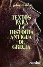 textos para la historia antigua de grecia (5ª ed.) julio mangas manjarres 9788437601427