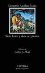 siete lunas y siete serpientes-demetrio aguilera-malta-9788437621227