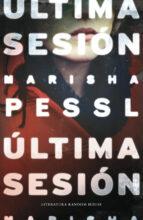 última sesión-marisha pessl-9788439729327
