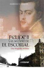 felipe ii y el secreto de el escorial: una biografia maldita-mariano f. urresti-9788441419827