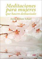 meditaciones para mujeres que hacen demasiado-anne wilson schaef-9788441428027