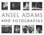ansel adams: 400 fotografías ansel adams 9788441537927