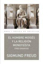 el hombre moises y la religion monoteista: tres ensayos-sigmund freud-9788446040927