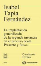 implantacion generalizada de la segunda instancia en el proceso p penal: presente y futuro isabel tapia fernandez 9788447037827
