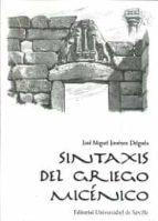 sintaxis del griego micenico jose miguel jimenez delgado 9788447218127