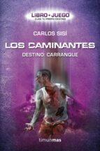 los caminantes. destino: carranque (libro juego. elige tu propio destino) carlos sisi 9788448008727