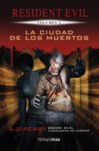 la ciudad de los muertos, nº3  (resident evil)-9788448010027