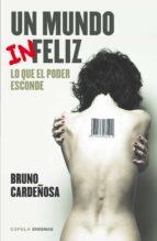 un mundo (in)feliz (ebook) bruno cardeñosa 9788448020927