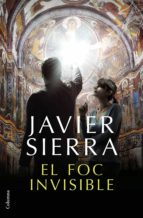 el foc invisible (ebook) javier sierra 9788466423427
