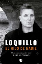 loquillo. el  hijo de nadie-luis hidalgo-9788466651127