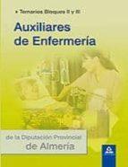 AUXILIARES DE ENFERMERIA DE LA DIPUTACION PROVINCIAL DE ALMERIA. TEMARIO BLOQUES II Y III