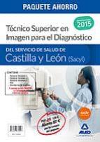paquete ahorro técnico superior en imagen para el diagnóstico del servicio de salud de castilla y león (sacyl) 9788467675627