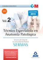 tecnico especialista en anatomia patologica del servicio madrileño de salud (sermas): temario especifico, volumen 2-9788467676327