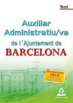 auxiliar administratiu/va de l ajuntament de barcelona. tests 9788467689327