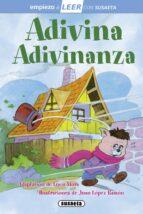 adivina adivinanza (empieza a leer 6 7 años) 9788467729627