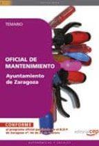 OFICIAL DE MANTENIMIENTO AYUNTAMIENTO DE ZARAGOZA. TEMARIO (4ªED. )