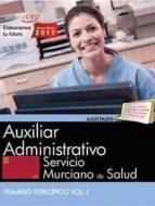 auxiliar administrativo. servicio murciano de salud. temario especifico (vol. i) 9788468180427