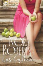 las calhoun (cortejando a catherine / un hombre para amanda / por el amor de lilah / la rendicion de suzanna)-nora roberts-9788468795027