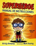 superhéroe: manual de instrucciones kristy dempsey 9788469833827