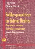 practicas dibujo, n. 12 solidos geometricos sistema diedrico-joaquin gonzalo gonzalo-9788470631627