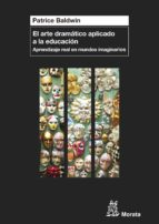 el arte dramático aplicado a la educación (ebook)-patrice baldwin-9788471128027