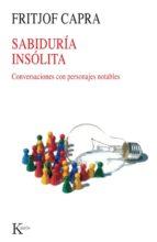 sabiduria insolita: conversaciones con personajes notables fritjof capra 9788472453227