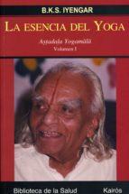 la esencia del yoga: astaladala yogamala (vol. 1) b.k.s. lyengar 9788472456327
