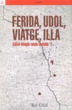 ferida, udol, viatge, illa (ed. bilingüe castellano-catalan)-bel olid-9788472908727