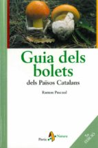 guia dels bolets dels paisos catalans ramon pascual 9788473069427