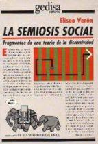 la semiosis social: fragmentos de una teoria de la discursividad eliseo veron 9788474325027