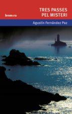 tres passes pel misteri agustin fernandez paz 9788476609927