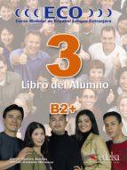 eco 3 libro del alumno: curso modular de español lengua extranjer a carlos romero dueñas alfredo gonzalez hermoso 9788477119227