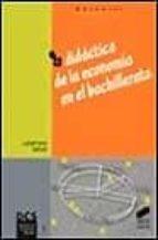 didactica de la economia en el bachillerato 9788477388227