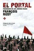 el portal: prisionero de los jemeres rojos-françoise bizot-9788478717927